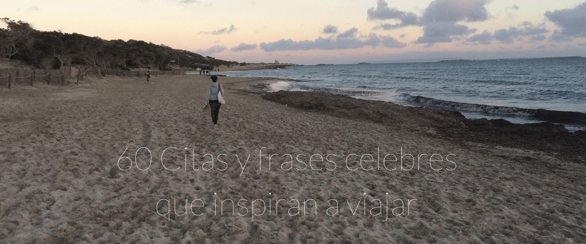 60 Citas Y Frases Celebres Que Inspiran A Viajar I