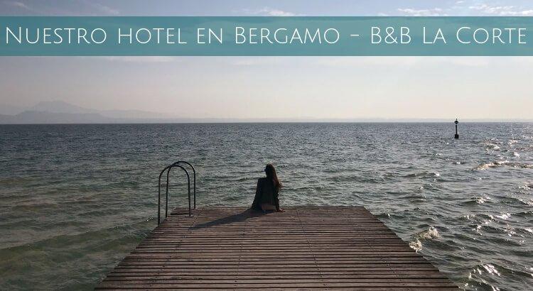 Nuestro Hotel En Bergamo - B U0026b La Corte