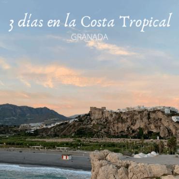 3 días en la Costa Tropical – Granada